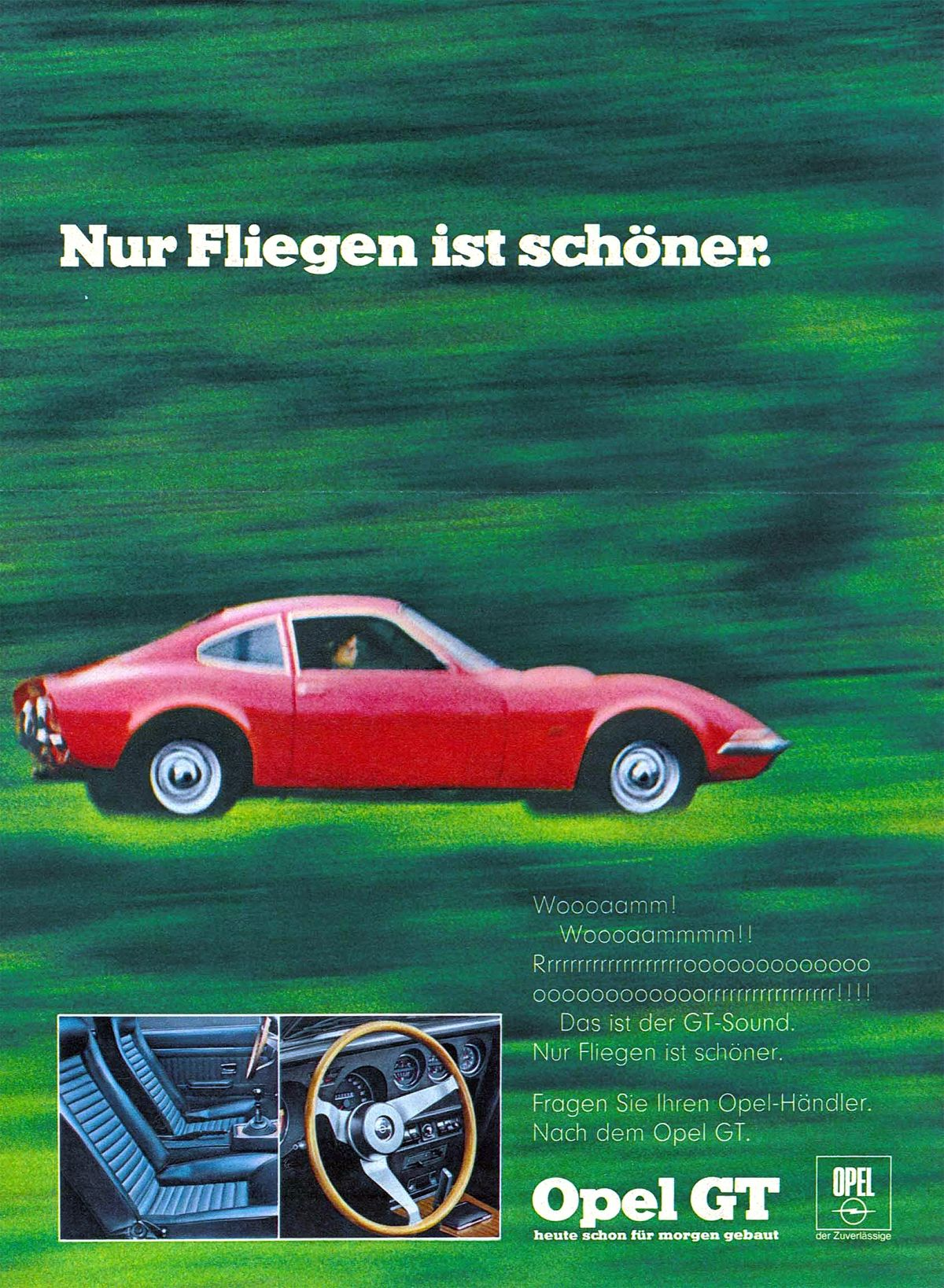 Eternal advertising slogan: The four words ai???Only flying is better ai??i??ai??? describe the Opel GT experience and continue to arouse emotions today.